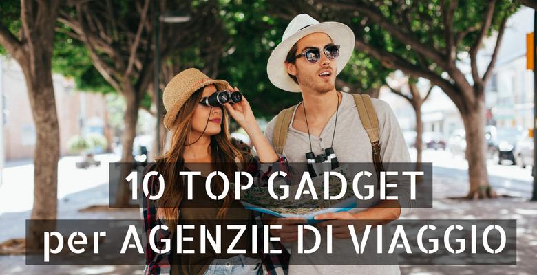 10 TOP GADGETper AGENZIE DI VIAGGIO